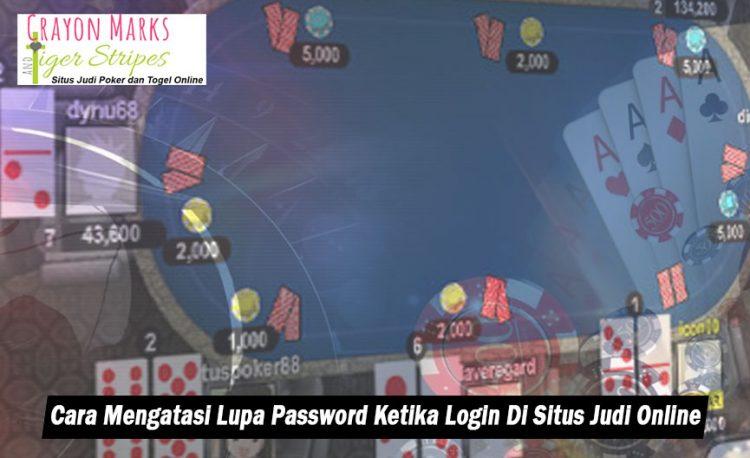 Situs Judi Online - Cara Mengatasi Lupa Password Ketika Login
